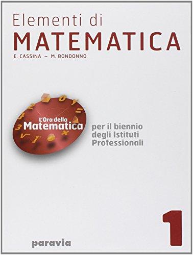 Elementi di matematica. Per il biennio degli Ist. professionali: 1