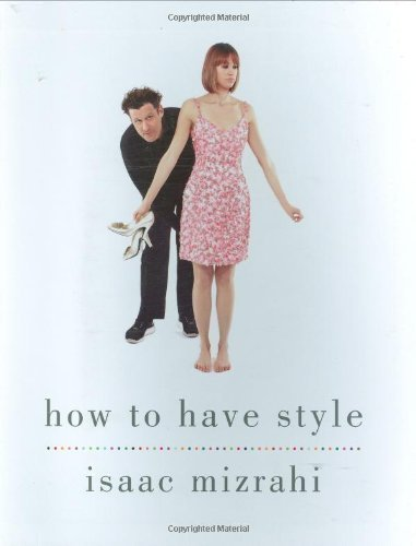 how-to-have-style-by-isaac-mizrahi-2009