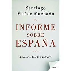 Informe sobre España: Repensar el Estado o destruirlo (Fuera de Colección) Premio Nacional de Ensayo 2013