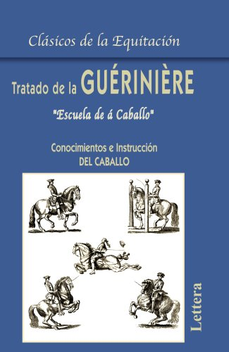 Tratado De La Guériniere por FranÇois R. De La Gueriniere