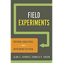 [Field Experiments: Design, Analysis, and Interpretation] (By: Alan S. Gerber) [published: November, 2012]