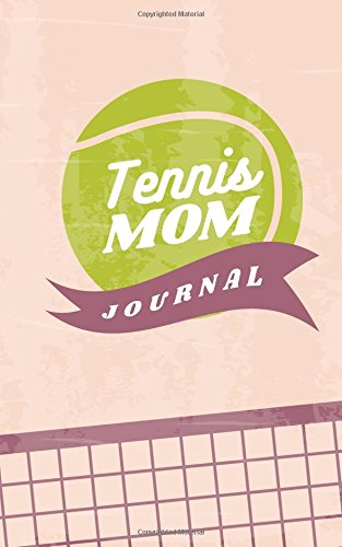Tennis Mom Journal: Small Blank Journal for Tennis Moms; Tennis Mom Gift, Small Blank and Lined Notebook to Record Scores, Games, Drills, Notes por Wild Cabbage