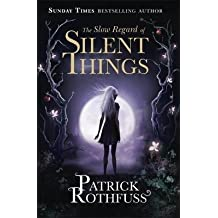 [(The Slow Regard of Silent Things)] [Author: Patrick Rothfuss] published on (November, 2016)