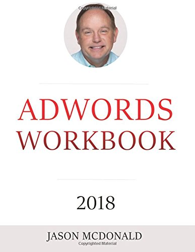 D-youtube (AdWords Workbook: 2018 Edition: Advertising on Google AdWords, YouTube, and the Display Network)
