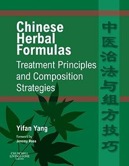 Chinese Herbal Formulas:  Treatment Principles and Composition Strategies par [Yang, Yifan]