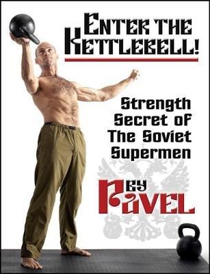 Enter the Kettlebell!( Strength Secret of the Soviet Supermen)[ENTER THE KETTLEBELL][Paperback]