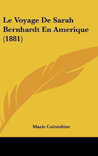 Le Voyage de Sarah Bernhardt En Amerique (1881)