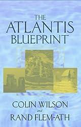 The Atlantis Blueprint: Unlocking the Mystery of a Long-Lost Civilisation