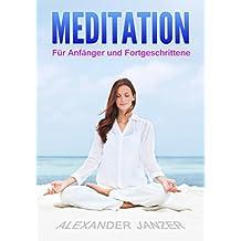 Meditation für Anfänger und Fortgeschrittene