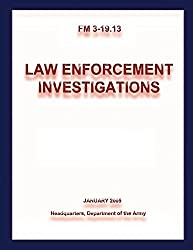 Law Enforcement Investigations (FM 3-19.13) by Department of the Army (2012-11-28)