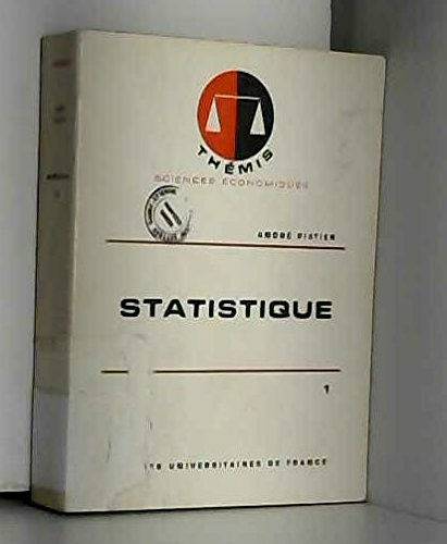 Statistique. tome 1 seul : statistique descriptive et initiation à l'analyse. par Piatier André
