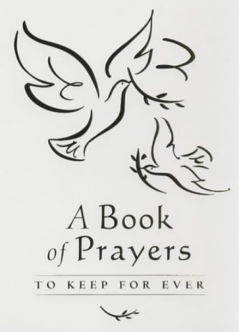 A Book of Prayers to Keep for Ever: To Keep for Always