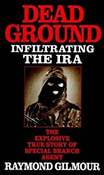 Dead Ground: Infiltrating the IRA (PAPERBACK)