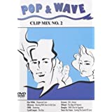 Pop & Wave Clip Mix No. 2
