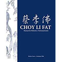 KUNG FU CHOY LI FAT: Manual de historia, tecnicas y ejercicios.