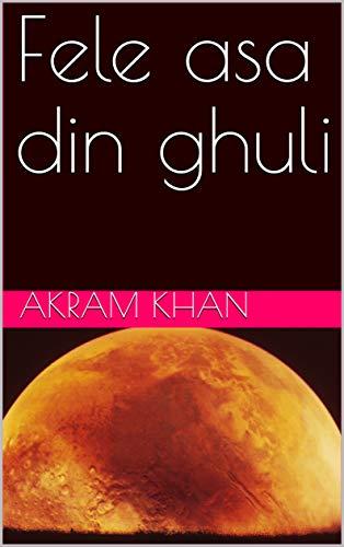 Fele asa din ghuli (Galician Edition) por Akram khan