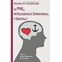 Dinámicas y Ejercicios de PNL, Inteligencia Emocional y Gestalt