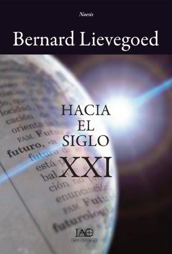 Hacia el siglo XXI (Noesis) por Bernard LIevegoed
