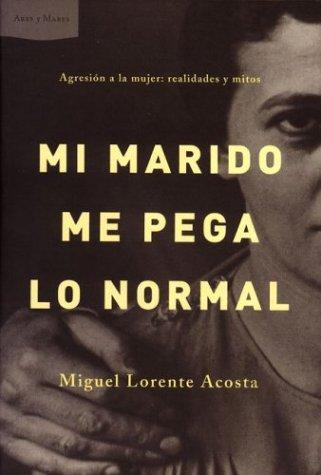 Mi marido me pega lo normal (Ares Y Mares) por Miguel Lorente