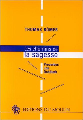 Les chemins de la sagesse par Thomas Römer