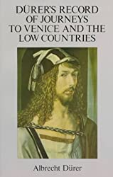 Durer's Record of Journeys to Venice and the Low Countries
