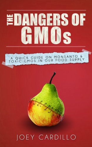 the-dangers-of-gmos-a-quick-guide-on-monsanto-toxic-gmos-in-our-food-supply