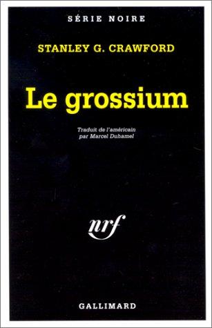 Grossium (Serie Noire 1) par S Crawford