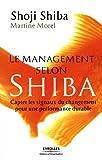 Le management selon Shiba - Capter les signaux du changement pour une performance durable