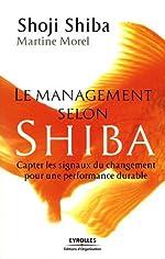 Le management selon Shiba - Capter les signaux du changement pour une performance durable de Martine Morel