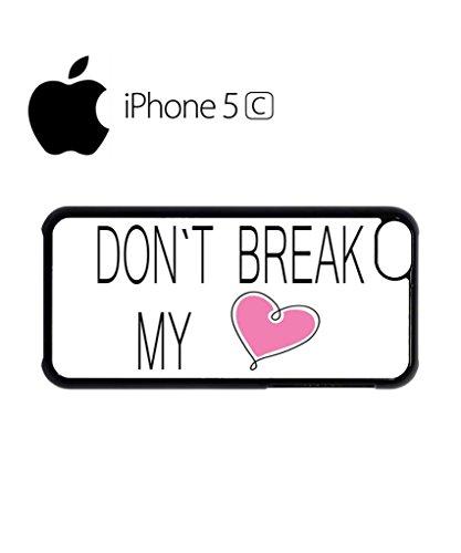 Do Not Break My Heart Mobile Cell Phone Case Cover iPhone 5c Black Schwarz