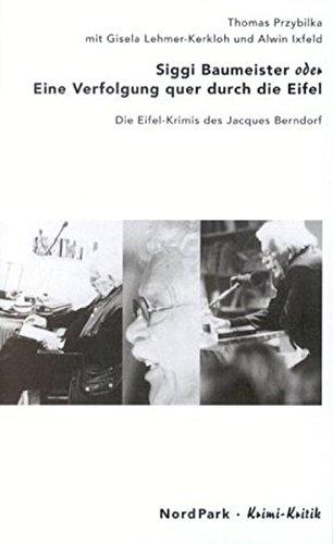 Siggi Baumeister oder Eine Verfolgung quer durch die Eifel: Die Eifel-Krimis des Jacques Berndorf (KrimiKritik)