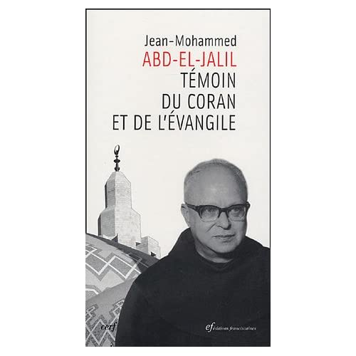 Jean-Mohammed Abd-el-Jalil : Témoin du Coran et de l'Evangile