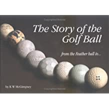 The Story of the Golf Ball: From the Feather Ball to...