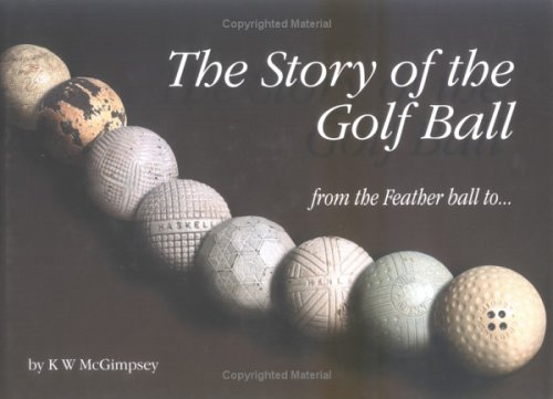 The Story of the Golf Ball: From the Feather Ball to... for sale  Delivered anywhere in Ireland