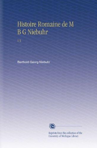 Histoire Romaine de M B G Niebuhr: V.5 par Barthold Georg Niebuhr
