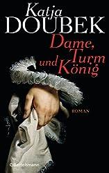 Dame, Turm und König: Roman