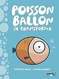 "Afficher ""Poisson ballon se transforme"""