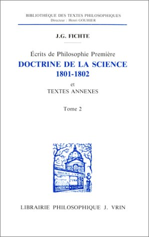 Doctrine de la science, 1801-1802 et textes annexes Tome 2