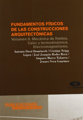 Fundamentos físicos de las construcciones arquitectónicas: Volumen II. Mecánica de fluidos. Calor y termodinámica. Electromagnetismo (Textos docentes) por Antonio Durá Doménech
