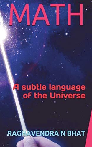 MATH - A Subtle Language of the Universe