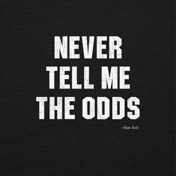 NERDO - Never Tell Me The Odds - Damen T-Shirt Schwarz