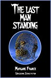 The last man standing: Nouvelle de science-fiction (Nouvelles apéritives à 1€)