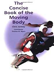 The Concise Book of the Moving Body by Chris Jarmey (2006-05-05)