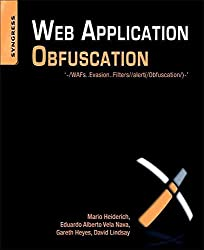 [(Web Application Obfuscation : '-/WAFs..Evasion..Filters//alert(/Obfuscation/)-')] [By (author) Eduardo Alberto Vela Nava ] published on (January, 2011)