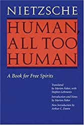 Human, All Too Human: A Book for Free Spirits by Friedrich Wilhelm Nietzsche (1996-06-01)