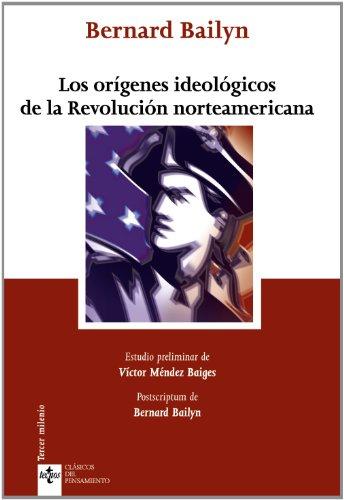 Los orígenes ideológicos de la Revolución norteamericana (Clásicos - Clásicos Del Pensamiento) por Bernard Bailyn