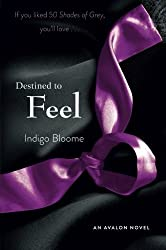 Destined to Feel: An Avalon Novel (Avalon Trilogy) by Indigo Bloome (2013-02-12)