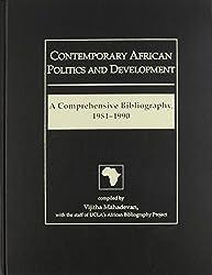 Contemporary African Politics and Development: A Comprehensive Bibliography, 1981-1990: A Comprehensive Bibliography, 1981-90