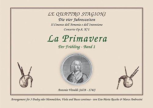 Die vier Jahreszeiten - La Primavera / Der Frühling - Band 1: Arrangement für 3 Dudey oder Hümmelchen, Viola & Basso Continuo