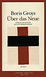 Über das Neue: Versuch einer Kulturökonomie. Essay